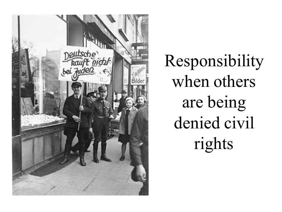 Responsibility when others are being denied civil rights