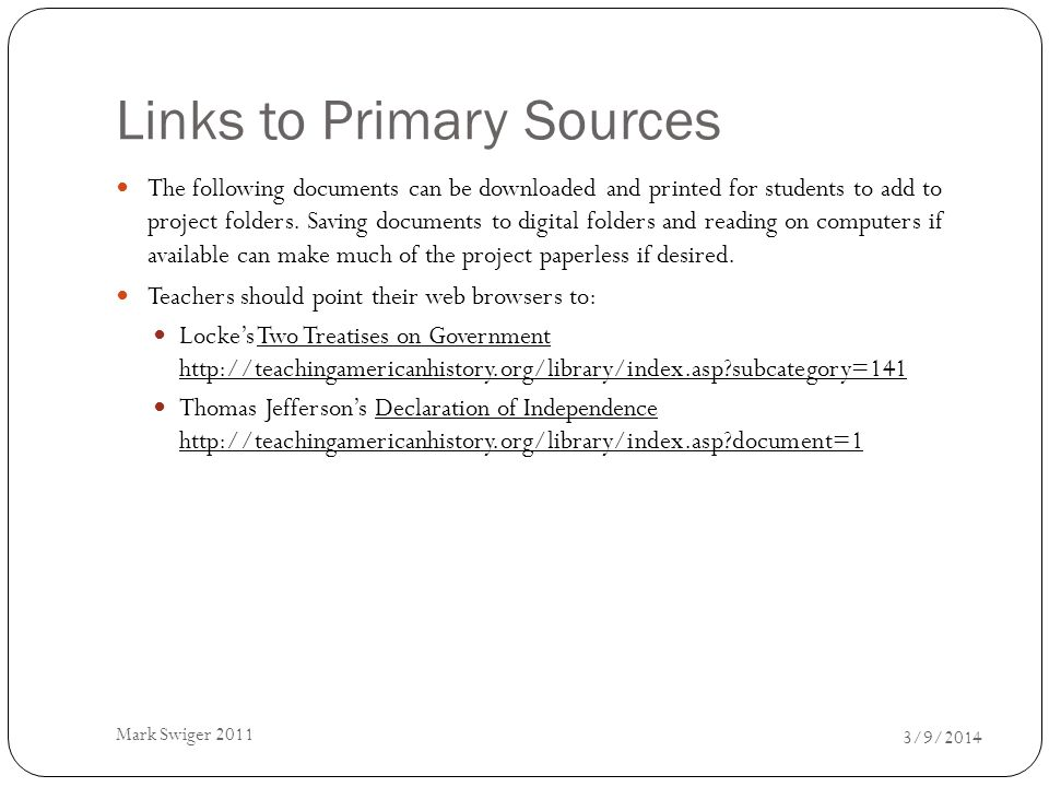 Links to Primary Sources 3/9/2014 Mark Swiger 2011 The following documents can be downloaded and printed for students to add to project folders. Savin