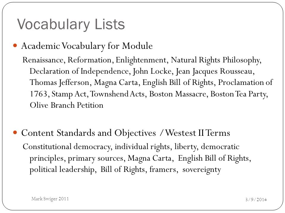Vocabulary Lists 3/9/2014 Mark Swiger 2011 Academic Vocabulary for Module Renaissance, Reformation, Enlightenment, Natural Rights Philosophy, Declarat