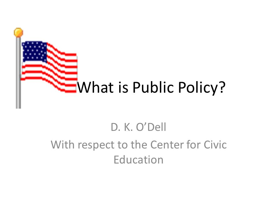 What is Public Policy D. K. ODell With respect to the Center for Civic Education