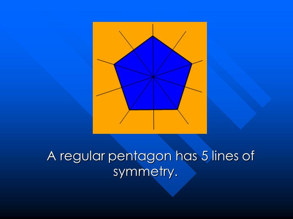 A regular pentagon has 5 lines of symmetry. A regular pentagon has 5 lines of symmetry.