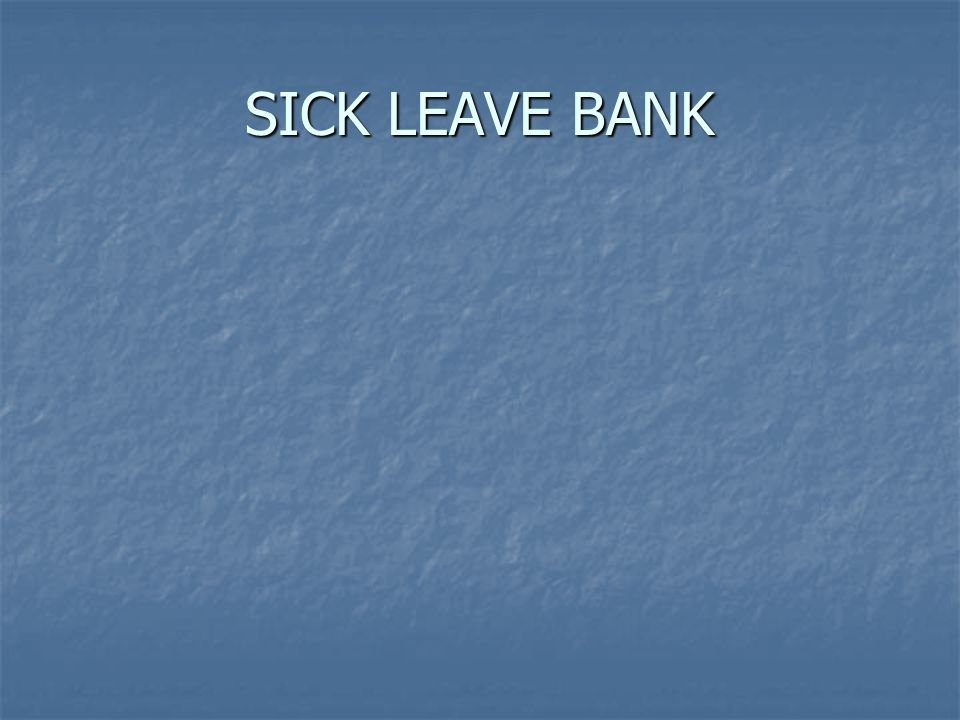 SICK LEAVE BANK