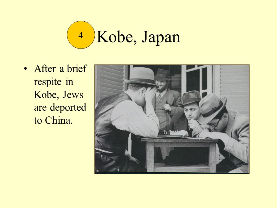 Kobe, Japan After a brief respite in Kobe, Jews are deported to China. 4