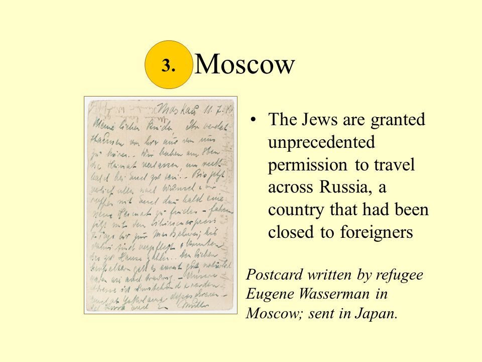 Moscow The Jews are granted unprecedented permission to travel across Russia, a country that had been closed to foreigners 3. Postcard written by refu
