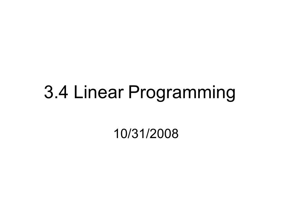 3.4 Linear Programming 10/31/2008