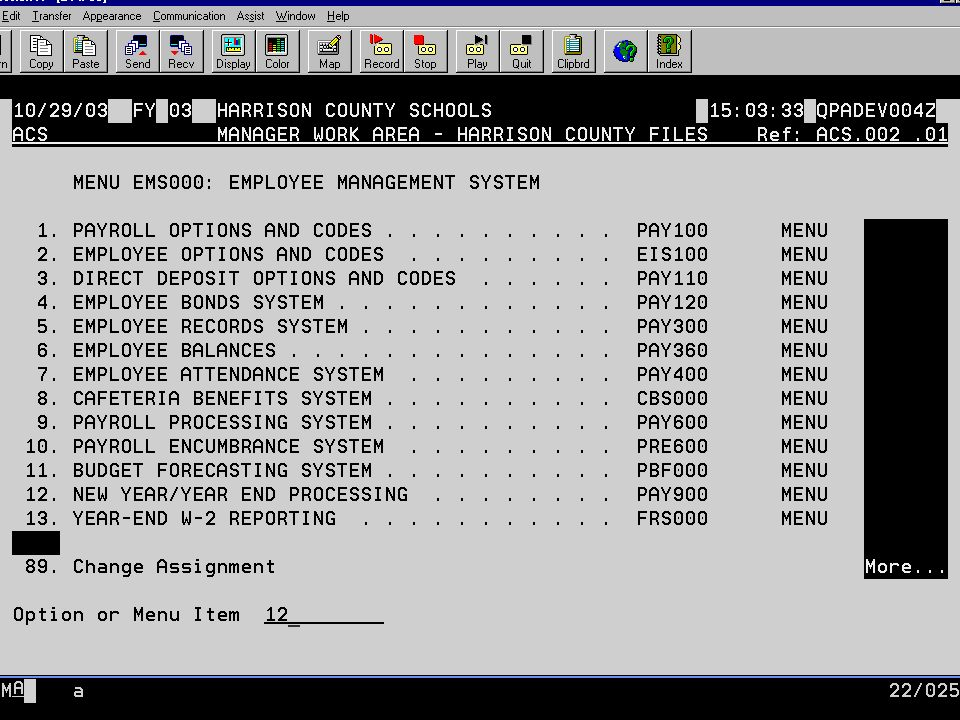 11/23/99 FY WEST VIRGINIA TEST CLIENT 22:48:46 QPADEV0005 ACS PRODUCTION WORK AREA FOR PUTNAM COUNTY DATA Ref: ACS.002.01 MENU EMS000: EMPLOYEE MANAGEMENT SYSTEM 1.