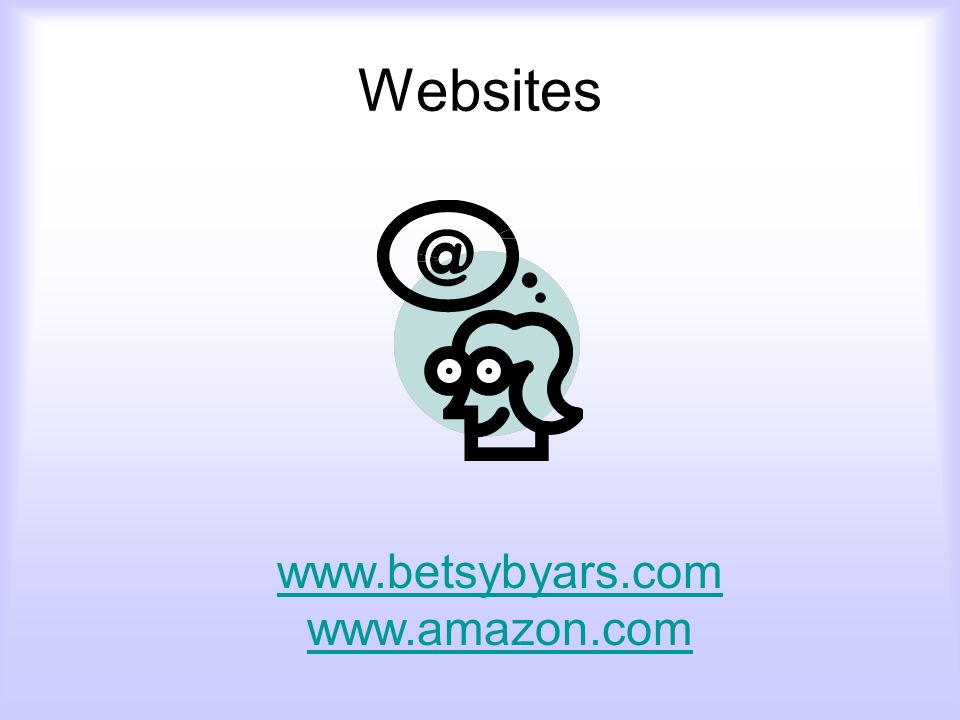 Websites www.betsybyars.com www.amazon.com