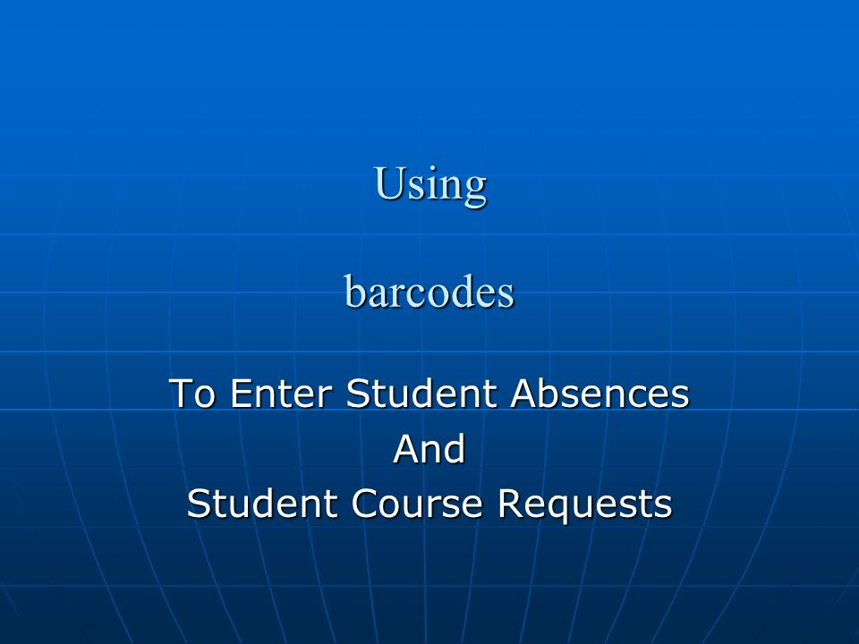 Using barcodes To Enter Student Absences And Student Course Requests