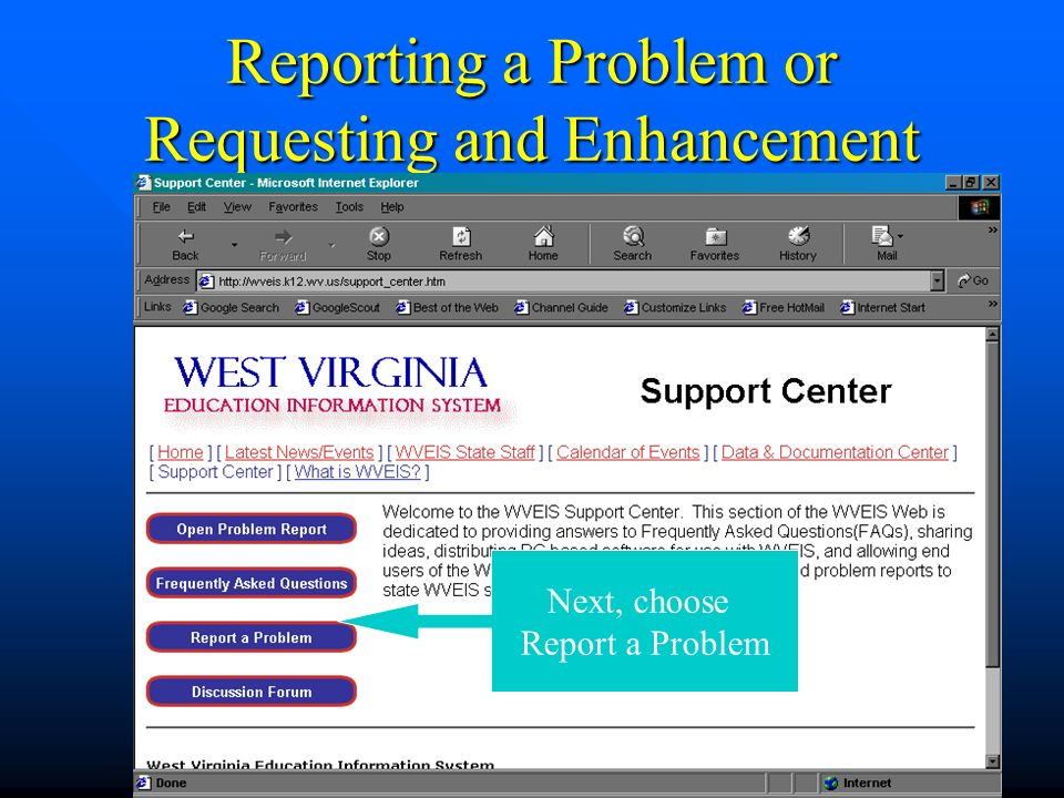 Reporting a Problem or Requesting and Enhancement Next, choose Report a Problem