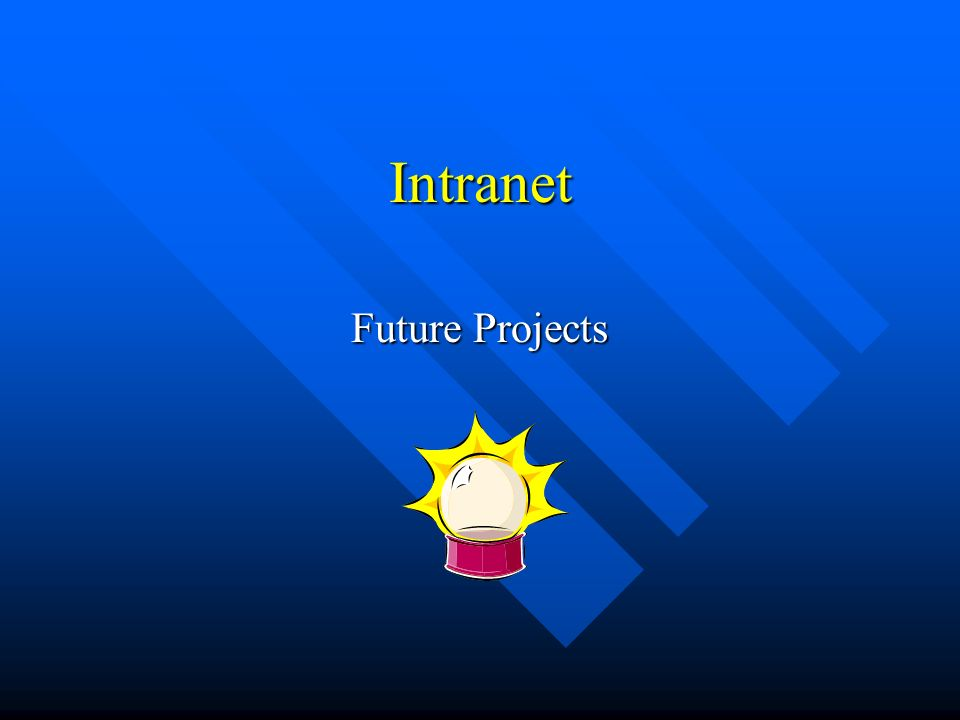 Intranet Future Projects