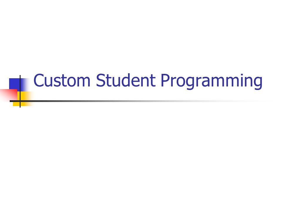 Custom Student Programming