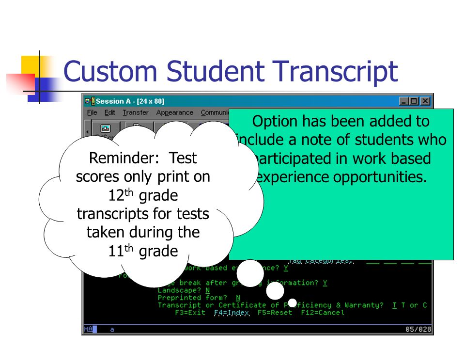 Custom Student Transcript Option has been added to include a note of students who participated in work based experience opportunities. Reminder: Test