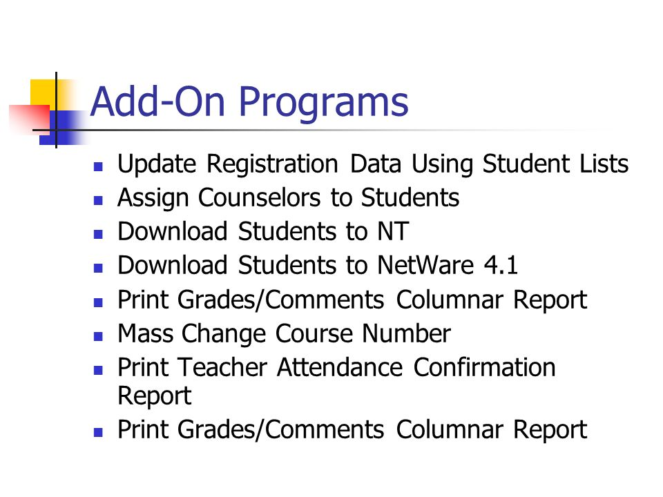 Add-On Programs Update Registration Data Using Student Lists Assign Counselors to Students Download Students to NT Download Students to NetWare 4.1 Pr