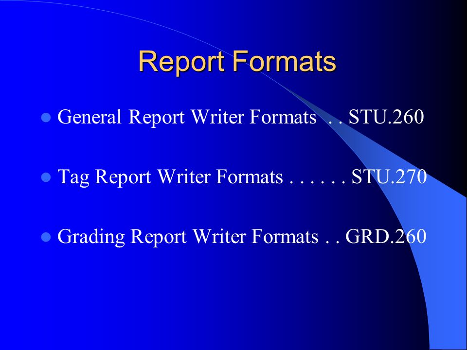Report Formats Report Formats General Report Writer Formats..