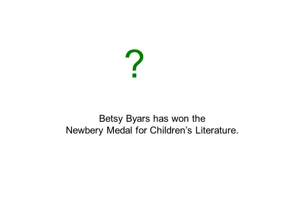 Betsy Byars has won the Newbery Medal for Childrens Literature.