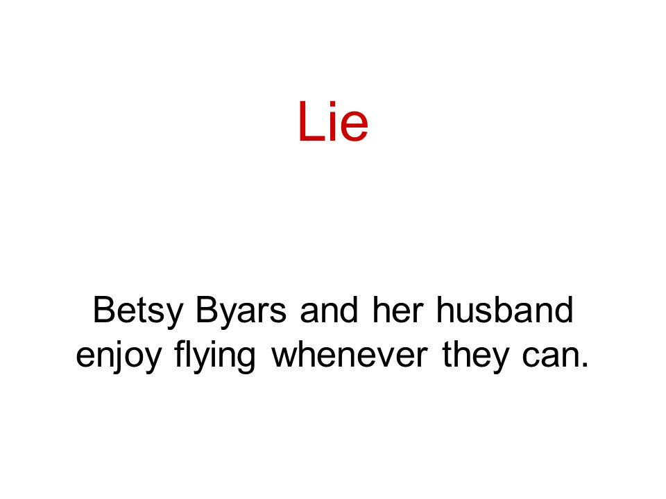 Lie Betsy Byars and her husband enjoy flying whenever they can.