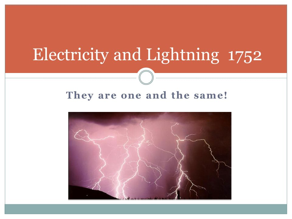 They are one and the same! Electricity and Lightning 1752