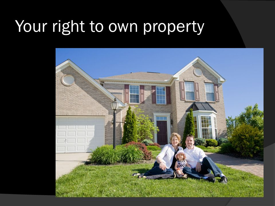 Your right to own property
