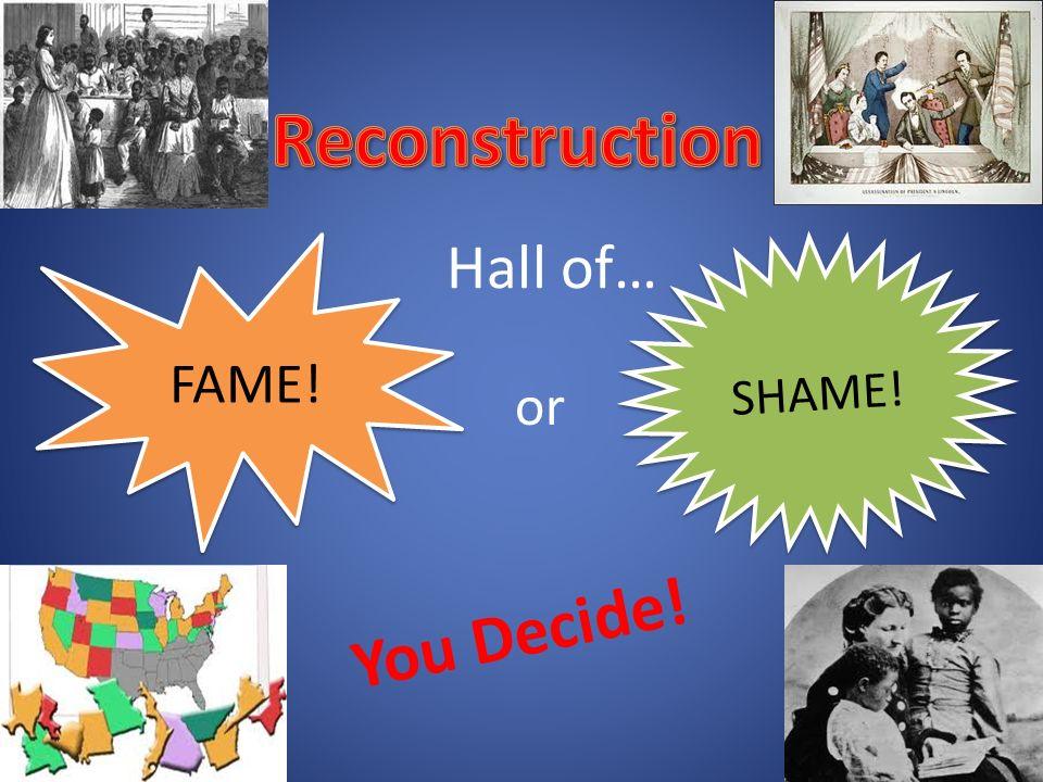 Hall of… FAME! SHAME! or You Decide!