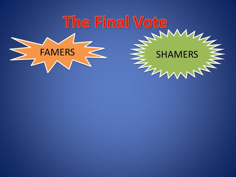 FAMERS SHAMERS