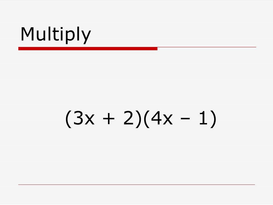 Multiply (2x + 3)(x – 4)