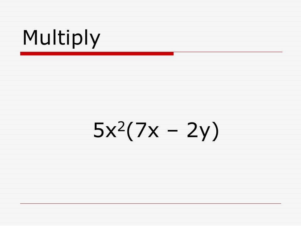 Multiply 4x 2 (6xy)