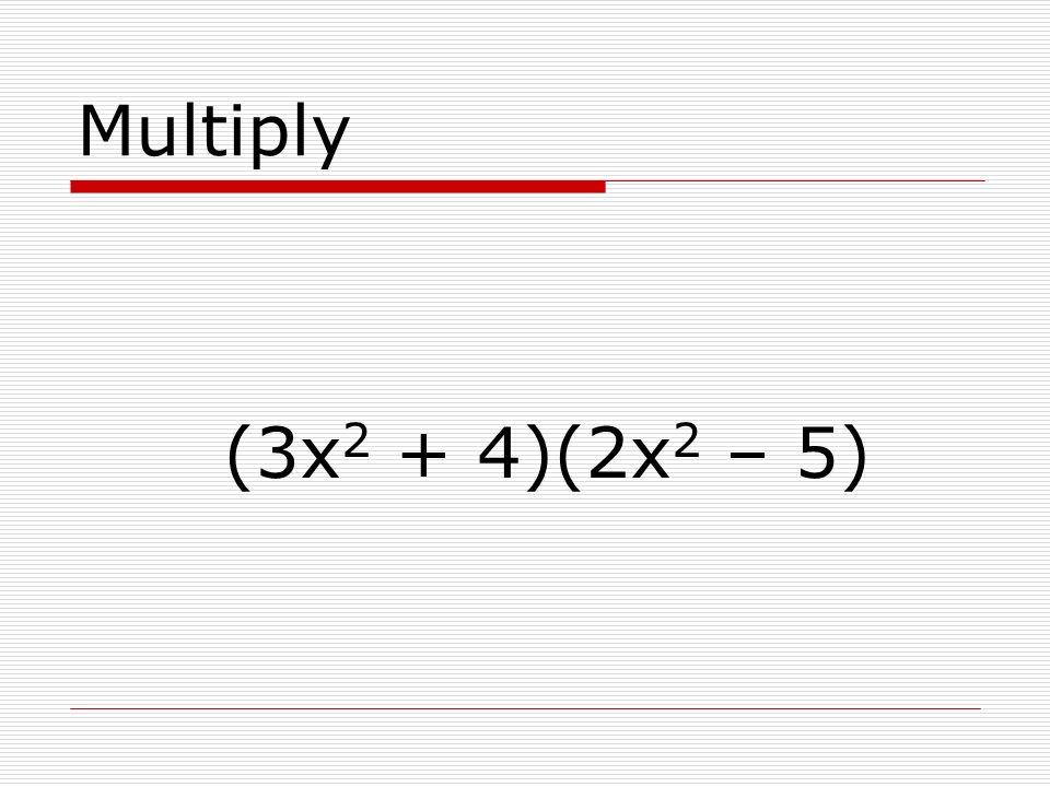 Multiply 5x 2 (7x – 2y)
