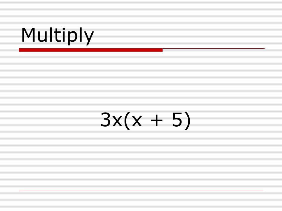 Multiply 3x(4xy)