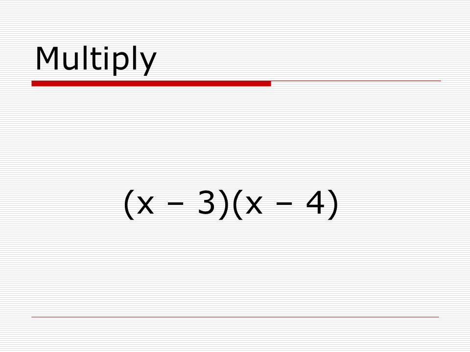 Multiply (x – 7)(x + 2)