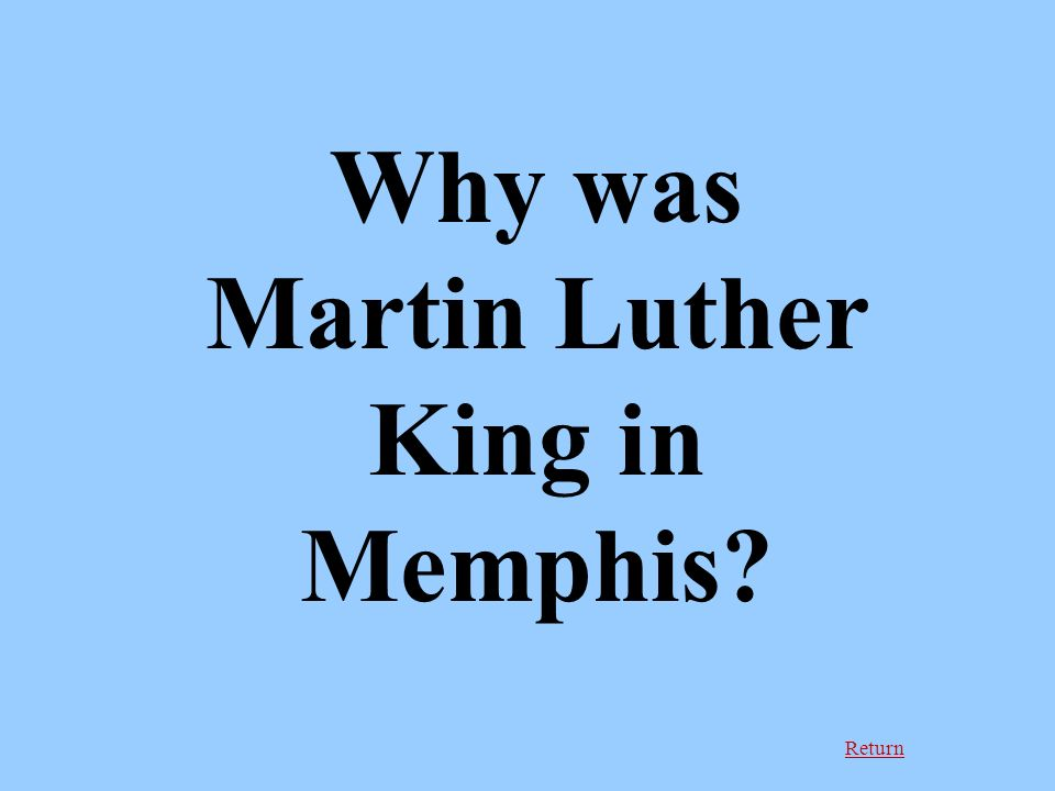 Return Why was Martin Luther King in Memphis