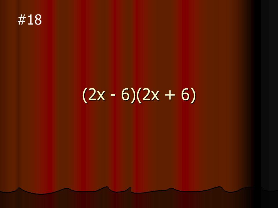 (2x - 8)(3x + 4) #17