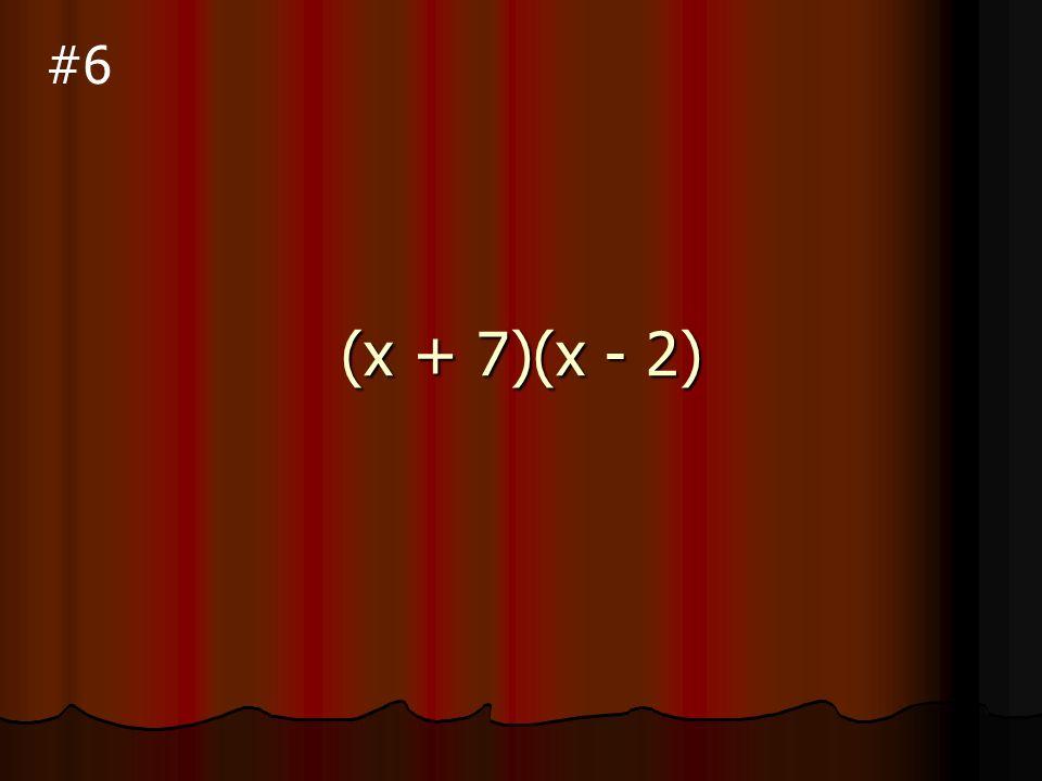 (x - 2)(x - 5) #5