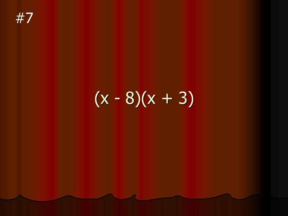 (x + 7)(x - 2) #6