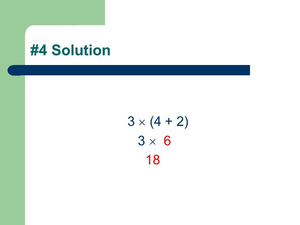 #3 Solution 5 + 6 3 – 7 5 + 18 – 7 23 – 7 16
