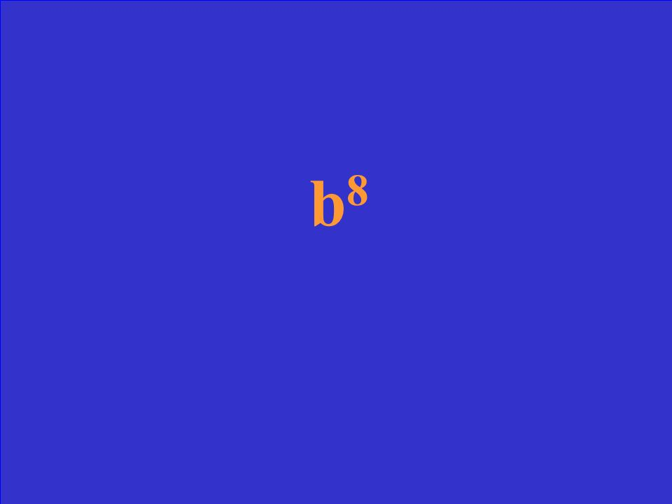 (b 2 ) 4