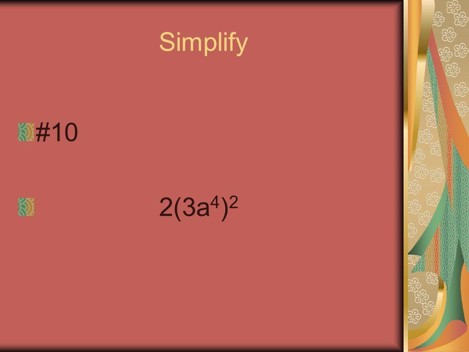 Simplify #9 ( ) 2 3 4a