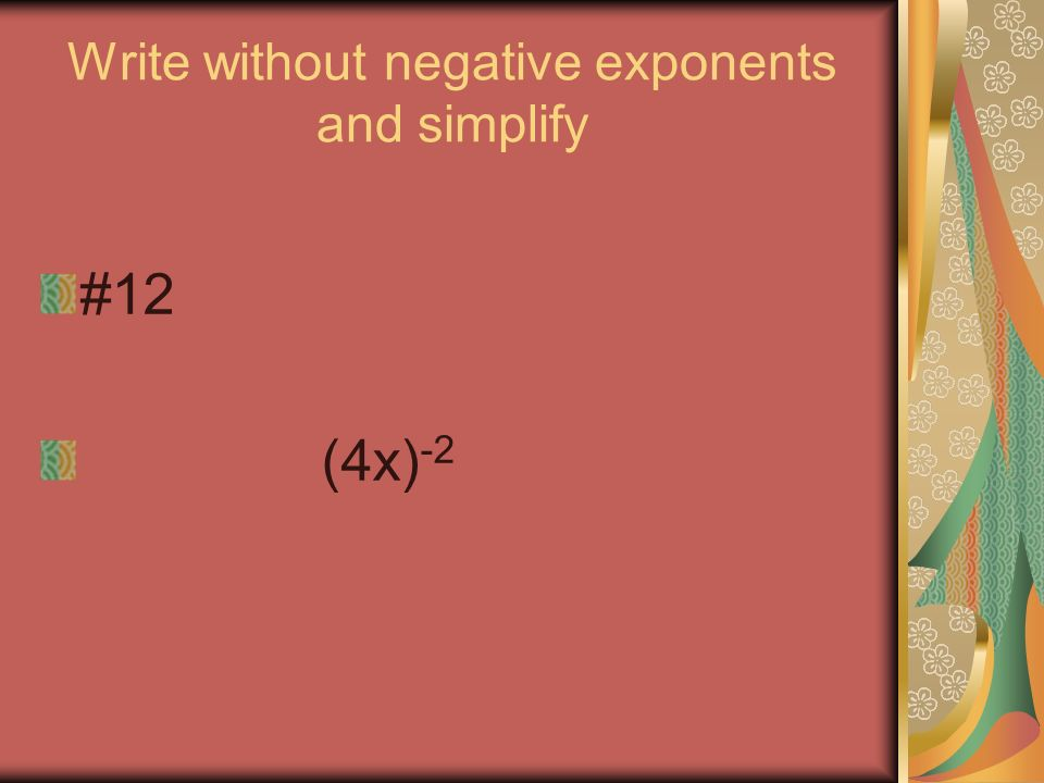 Write without negative exponents #11 6a -3