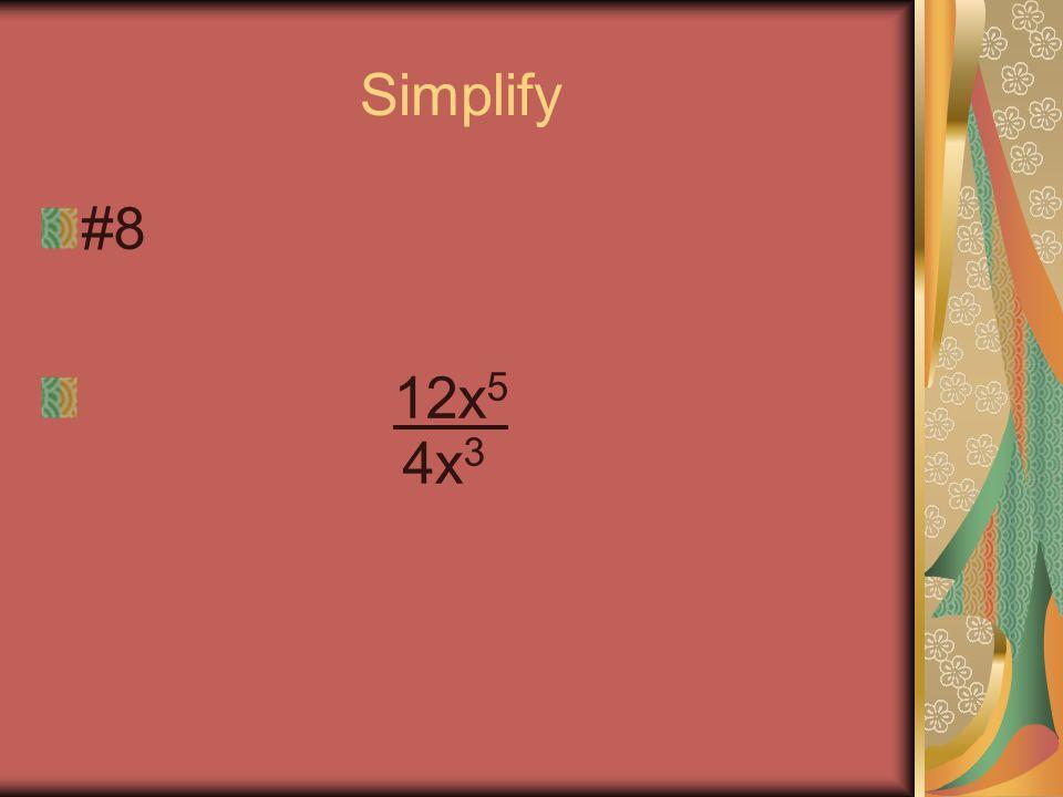 Simplify #7 (3a 2 ) 3