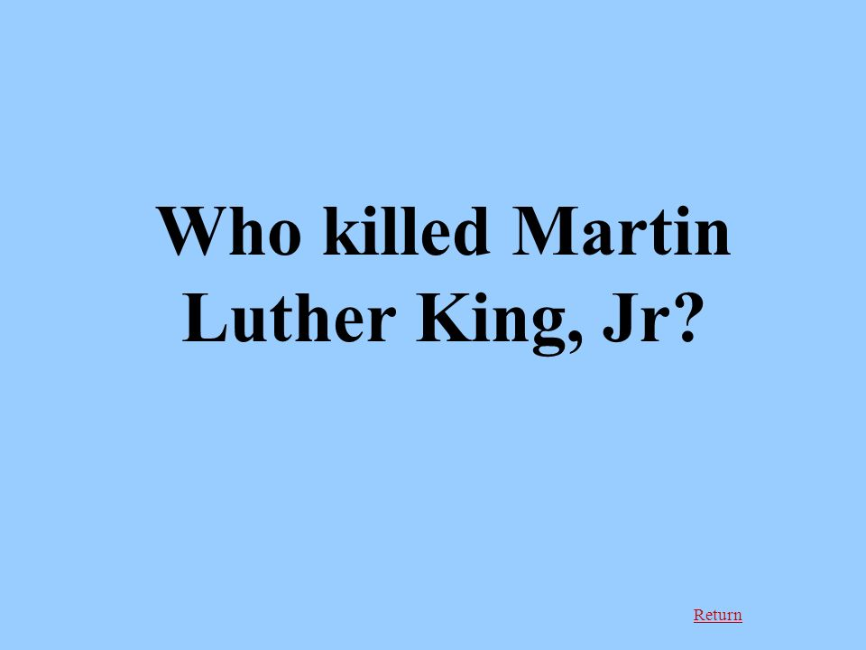 Return Who killed Martin Luther King, Jr