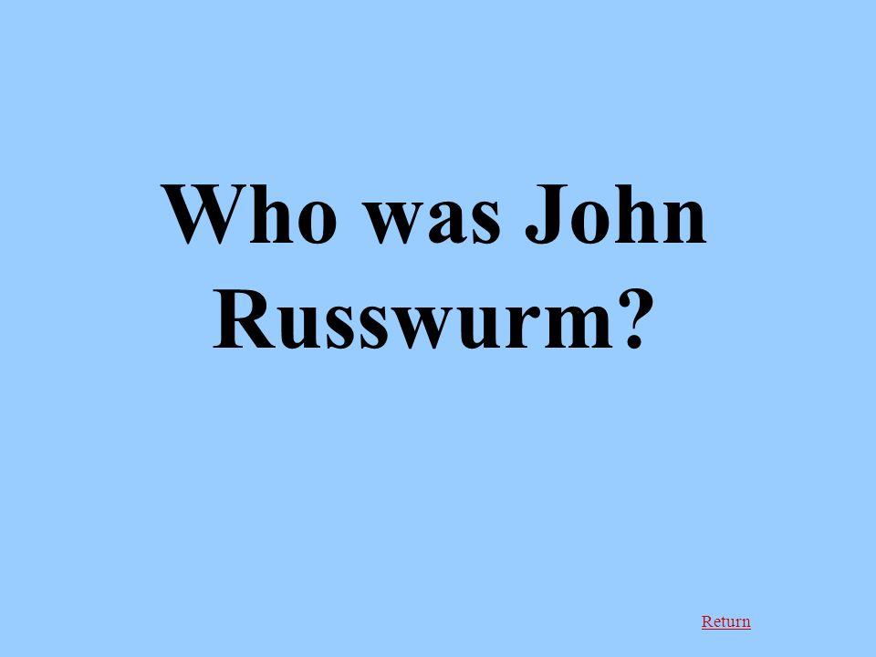 Return Who was John Russwurm