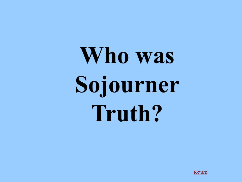 Return Who was Sojourner Truth
