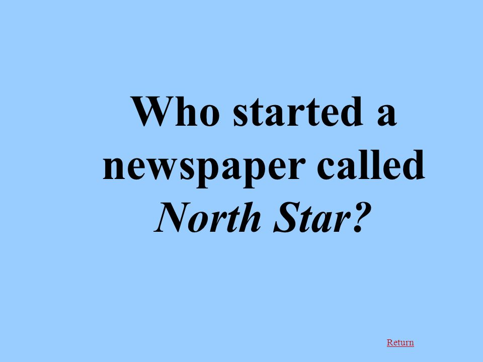 Return Who started a newspaper called North Star