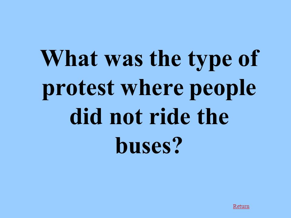 Return What was the type of protest where people did not ride the buses?