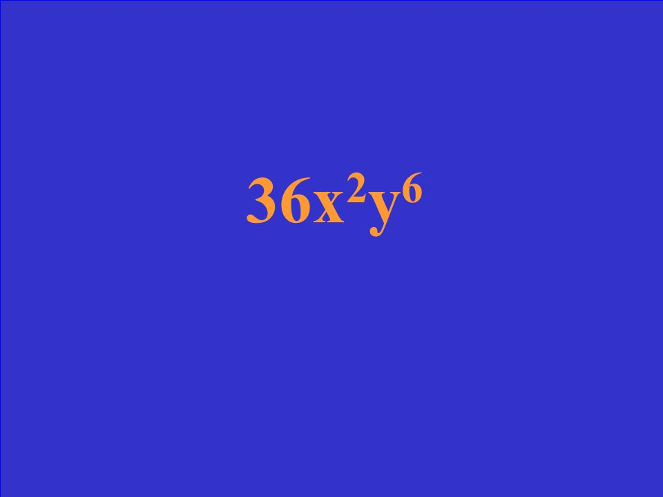 (6xy 3 ) 2