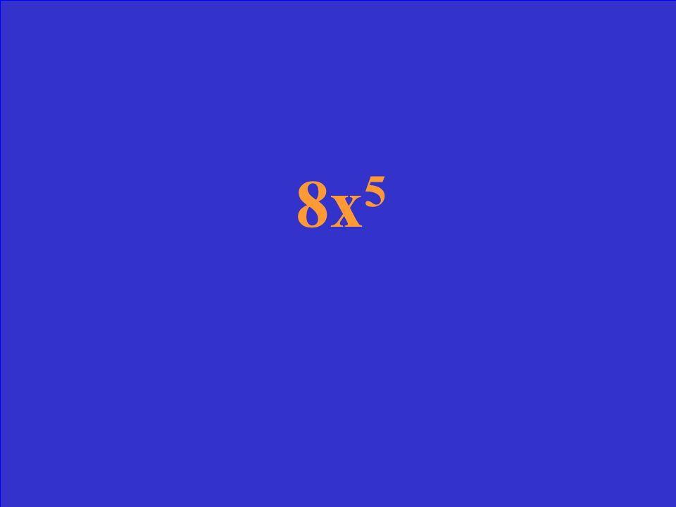 Simplify completely. Do not leave negative exponents. 8 2 x 3 x -6 y 5 z 0 2 3 x 5 (y 2 ) 3