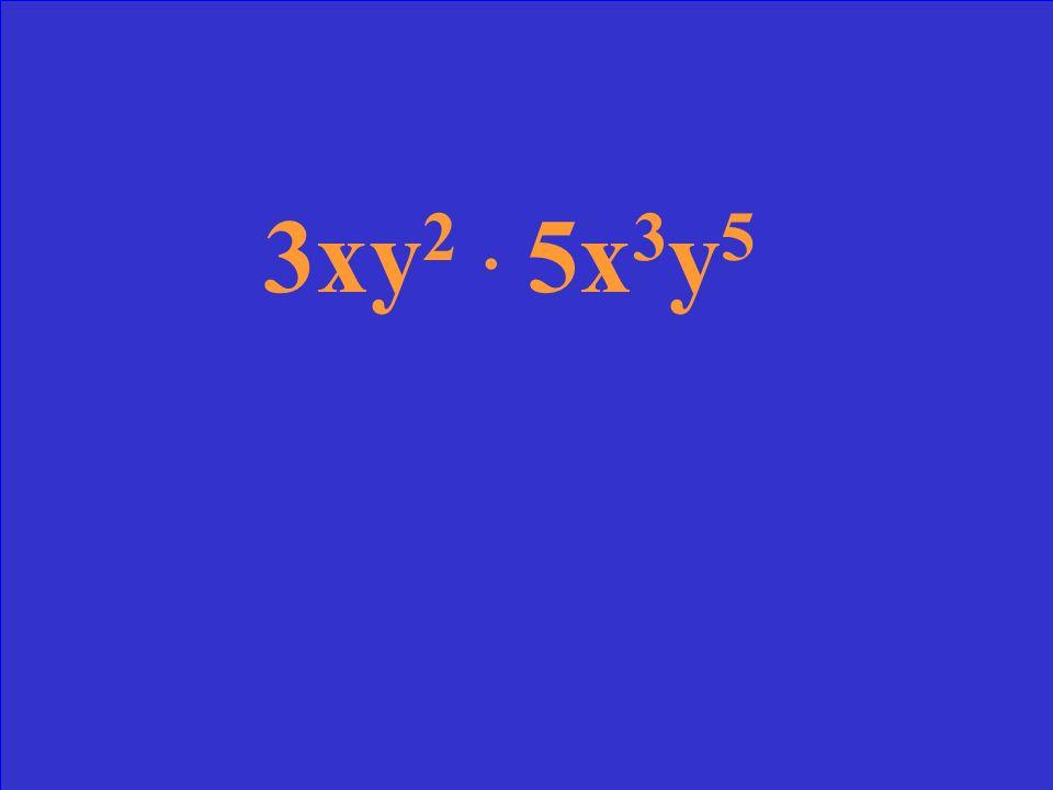 3xy 2. 5x 3 y 5