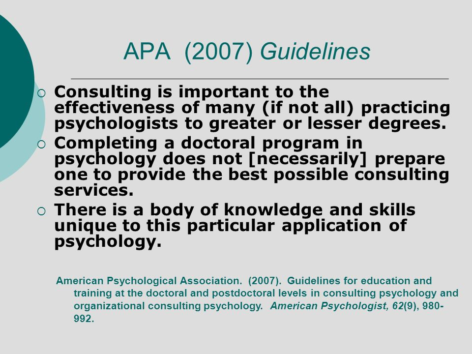 APA (2007) Guidelines Consulting is important to the effectiveness of many (if not all) practicing psychologists to greater or lesser degrees. Complet