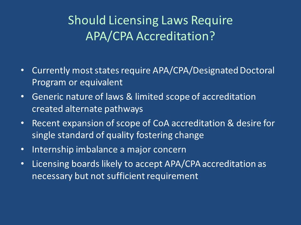 Should Licensing Laws Require APA/CPA Accreditation.