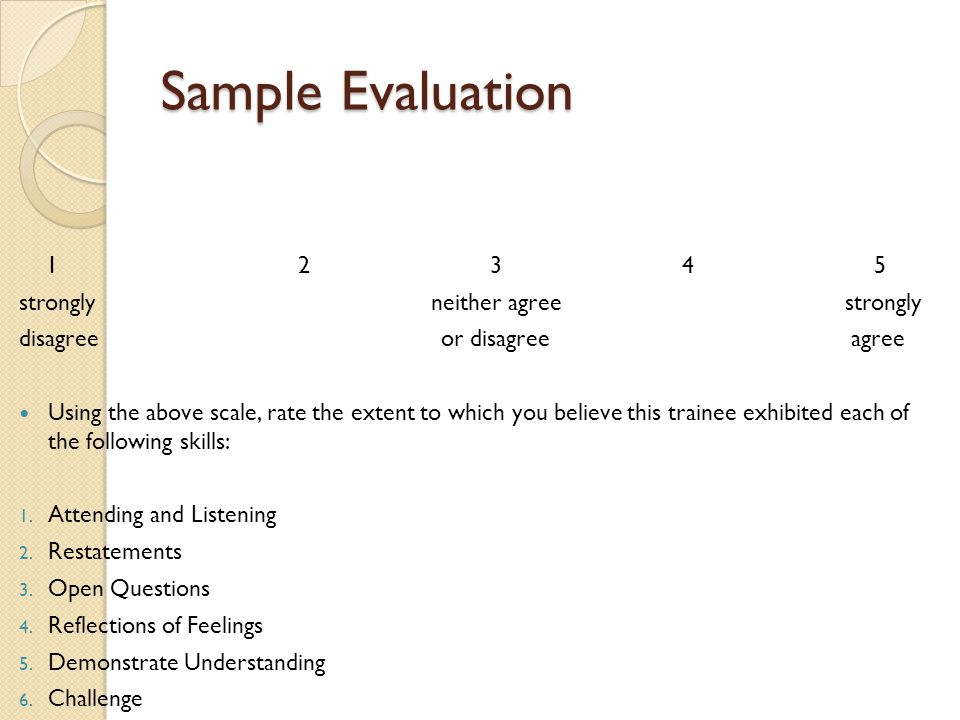 Sample Evaluation 12345 strongly neither agree strongly disagree or disagree agree Using the above scale, rate the extent to which you believe this tr