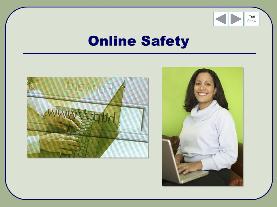 End Show Online Safety